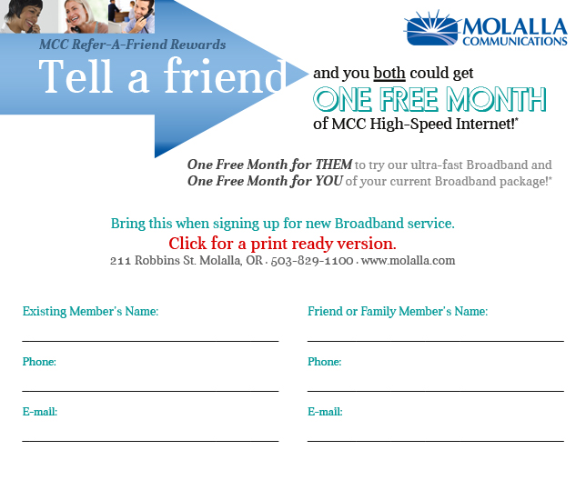 Tell a friend and you both could get ONE FREE MONTH of MCC High-Speed Internet!*