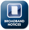 Broadband Notices Button